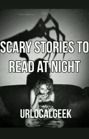 Scary Stories to Read at Night by urlocalgeek