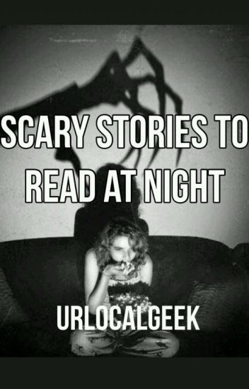 Scary Stories to Read at Night