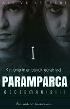 PARAMPARÇA 1 | Kindar by GeceeMavisiii