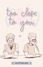 too close to you | destiel ✧ by softmish
