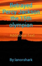 Betrayed Percy Jackson the 15th olympian  by lanorshark