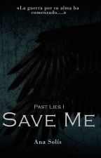 Save Me #1 by AnaBiebs74