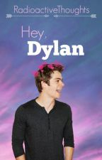 Hey, Dylan. by RadioactiveThoughts