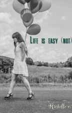 Life is easy (not) by Richayyyx