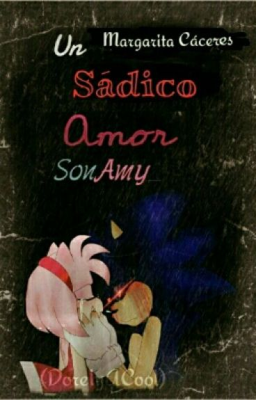 Un sádico amor ||Sonic.Exe y Amy. (Spin Off Editada)