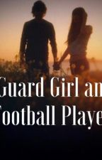 The Guard Girl and The Football Player by Milly_1323
