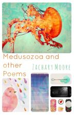 Medusozoa and other Poems by ZacharyMoore