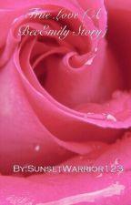 True Love (Discontinued) by RachelxChloexMax
