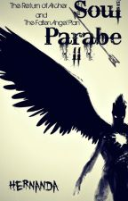Soul Parable II -Return of Archer and The Fallen Angel Plan- (STOP) by HernandABaYu