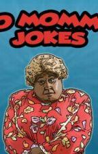 yo mama jokes (regular ones too) by deez_nuuts123