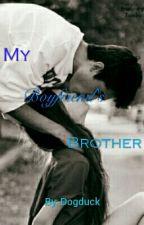 My Boyfriend's Brother by not_robert_downey_jr