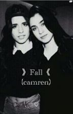 Fall (camren) by whxreguiii