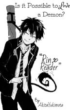 Is It Possible to Love a Demon? (Rin Okumura X Reader) by AkitaYukimota