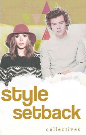 Style Setback / / h.s. au by collectives