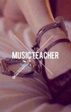 Music Teacher // Book #1 // Daddy Kink A.I.  by Best5sosImagine