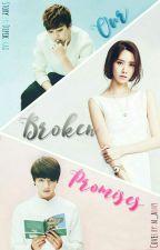 Our broken promises by DipikaRai