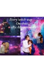 Every witch way oneshots by allisonrenee02