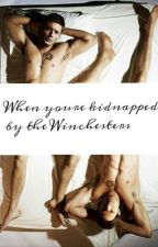 When you're Kidnapped by the Winchesters  by souless_mate