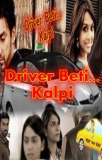 RagNa Story: Driver Beti... Kalpi by Snehasthabhatt