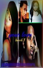 Your love (book 1) by pbbgmindlesscolors_