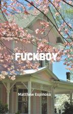 Fuckboy•MatthewEspinosa by skizzymars-