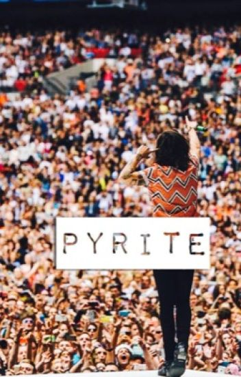pyrite (harry styles) [completed]