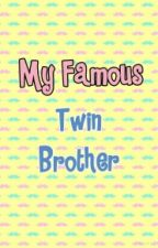 My Famous Twin Brother by SavvyRocks2000