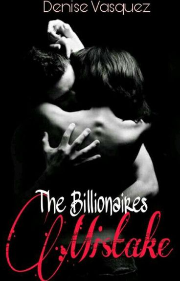 The Billionaires Mistake {Book 1 Of The Billionaires Series}