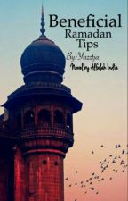 Beneficial Ramadan Tips  by yazztaj