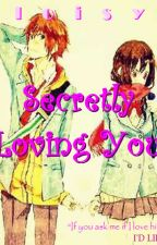 Secretly Loving You #Wattys2016 by _loisy_