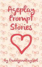 DD/lg Prompt Stories by DaddyandBabyGirl