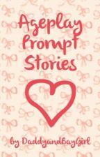 DD/lg Prompt Stories by DaddyandBabyGirl