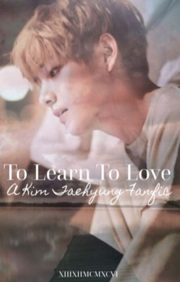 To Learn To Love [COMPLETE]
