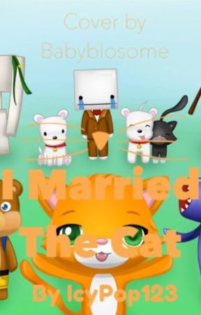 I Married The Cat A Stampylongnose Fanfiction