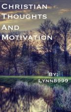 Christian Thoughts & Motivation by Lynn8999