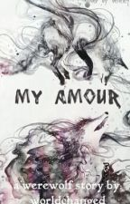 My Amour by worldchanged