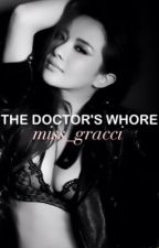 The Doctor's Whore by miss_gracci