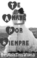 Te Amaré Por Siempre. [yuri] by MeInThisWorld
