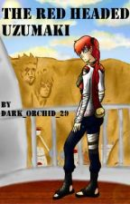 The Red Headed Uzumaki by dark_orchid_29