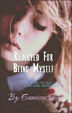 Rejected For Being Myself [slow updates] by EvanescentLives