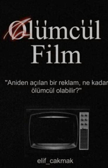 Ölümcül Film #Wattys2016 by elif_cakmak