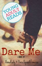 Dare Me (Luke Hemmings & Theo James FanFic)(Book Two)(Wattys2016 Entry) by AnnaKaty