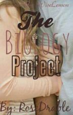 The Biology Project {On Hold} by RoseDrable