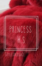 Princess h.s {on hold} by stylesversace