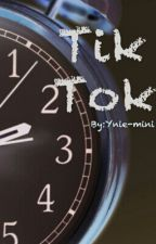 'Tik Tok' by Ynie-mini