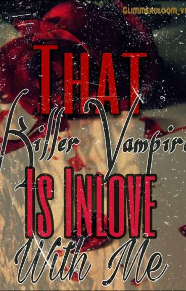 That Killer Vampire is in Love with Me