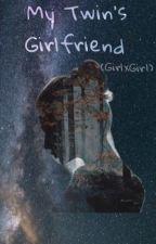 My Twin's Girlfriend (GirlxGirl) by SecretJ-