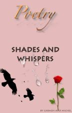 Shades and Whispers(#Wattys2015) by change262