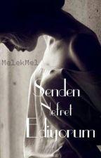 Senden Nefret Ediyorum!/SNE! by MelekMel