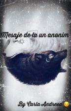 Mesaje de la un ANONIM by CarlaAndreea6